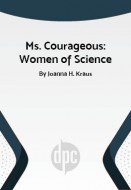 Ms. Courageous: Women of Science
