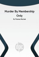 Murder By Membership Only