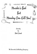 Murder's Bad But Monday Can Kill You!