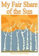 My Fair Share of the Sun