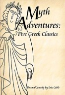 Myth Adventures: Five Greek Classics