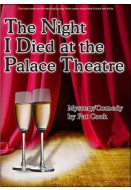 The Night I Died at the Palace Theatre