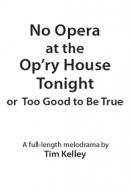 No Opera at the Op'ry House Tonight or Too Good to Be True