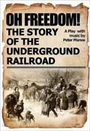 Oh Freedom! The Story of the Underground Railroad (Digital Script)
