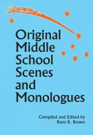 Original Middle School Scenes and Monologues