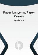 Paper Lanterns, Paper Cranes