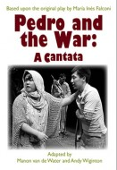 Pedro and the War: A Cantata