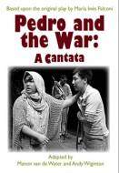Pedro and the War: A Cantata