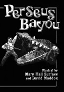 Perseus Bayou: The Search for the Cajun Medusa