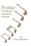 Prodigy: Wolfgang Amadeus Mozart