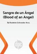 Sangre de un Ángel (Blood of an Angel)