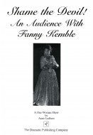 Shame the Devil!  An Audience with Fanny Kemble