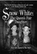 Snow White: The Queen's Fair Daughter