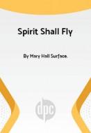 Spirit Shall Fly