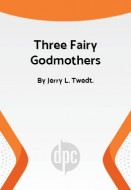 Three Fairy Godmothers