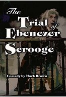 The Trial of Ebenezer Scrooge