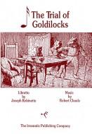 The Trial of Goldilocks