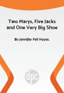 Two Marys, Five Jacks and One Very Big Shoe