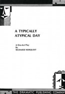A Typically Atypical Day