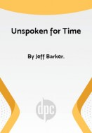 Unspoken for Time
