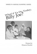What'd Ya Do Today, Billy Joe?