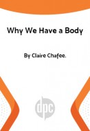 Why We Have a Body