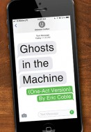 Ghosts in the Machine (One-Act) GD9000