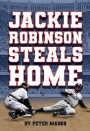 Jackie Robinson Steals Home Cover