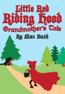 Little Red Riding Hood: Grandmother's Tale