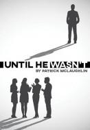 Until He Wasn't (Digital Script)