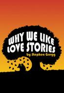 Why We Like Love Stories (Digital Script)