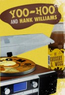 Yoo-Hoo and Hank Williams