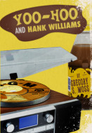 Yoo-Hoo and Hank Williams (Digital Script)