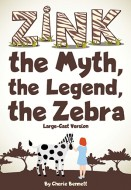 Zink-the Myth the Legend the Zebra Cover Z20000