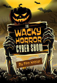 The Wacky Horror Cyber Show