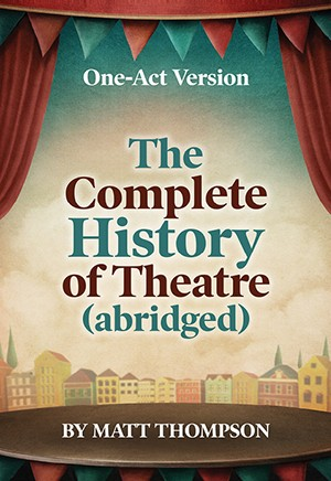 complete_history_of_theatre_abridged_one-act_version_cover_cr8000.jpg